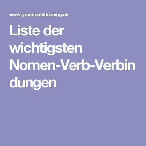 Liste Der Wichtigsten Nomen Verb Verbindungen Deutsch