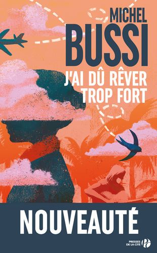 Pdf Free Download J Ai Du Rever Trop Fort By Michel Bussi Telecharger J Ai Du Rever Trop Fort By Michel Bussi Gratuit Books Books To Read What To Read