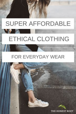 SUPER AFFORDABLE ethical clothing for everyday wear
