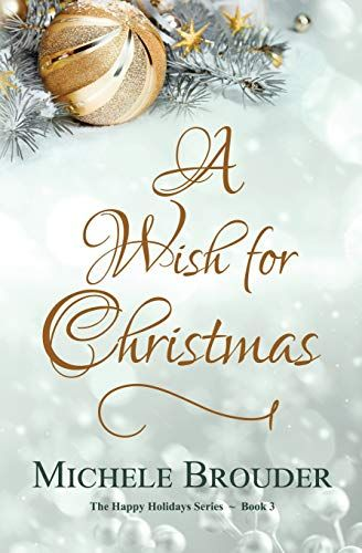 Download Pdf A Wish For Christmas The Happy Holidays Series Volume 3 Free Epub Mobi Ebooks Christmas Wishes Christmas Books Happy Holidays