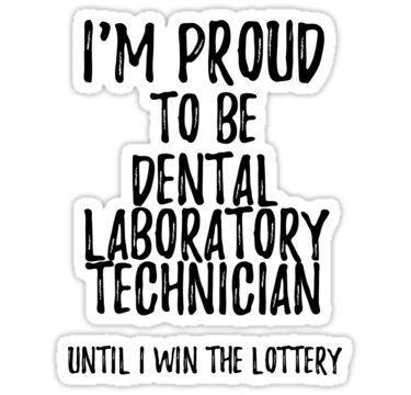 I M Proud To Be Dental Laboratory Technician Until I Win The Lottery Funny Gift For Coworker Office Gag Joke Sticker By Funny Quotes In 2020 Funny Quotes Funny Quotes Sarcasm Gifts For