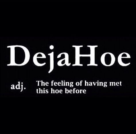 Deja Hoe Laugh Of The Day Words Feelings