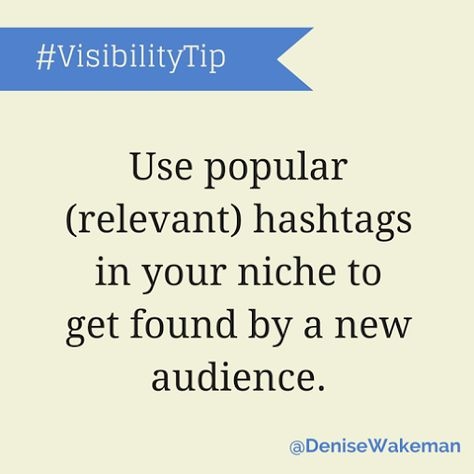 Use popular (relevant) hashtags in your niche to get found by a new audience.…  The 30 Day Online Visibility Challenge begins soon... http://denisewakeman.com/challenge