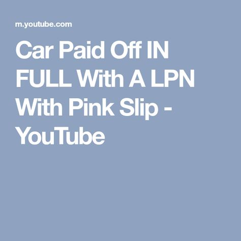 Car Paid Off IN FULL With A LPN With Pink Slip - YouTube car - promissory notes
