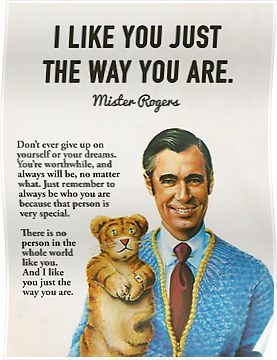 Mr Rogers Inspiring Quotes Poster Mr Rogers Quote Inspirational Quotes Quote Posters