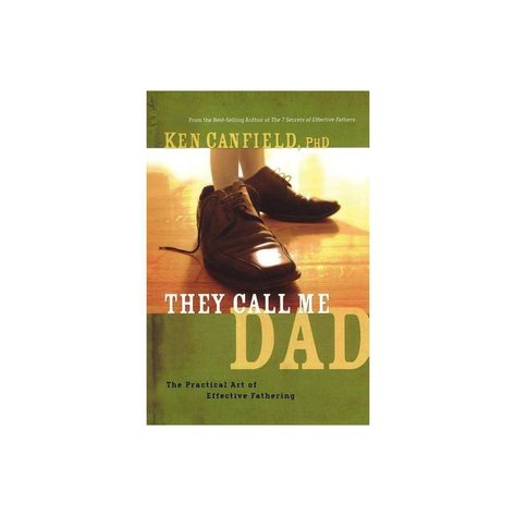 They Call Me Dad - by Ken R Canfield & Ph D Ken Canfield (Paperback)