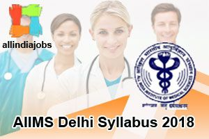AIIMS Delhi Group B Syllabus 2018 | Syllabus & Previous Papers | Pattern