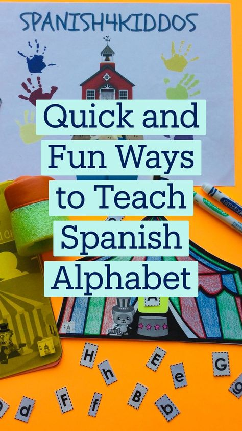 Quick and Fun Ways to Teach Spanish Alphabet