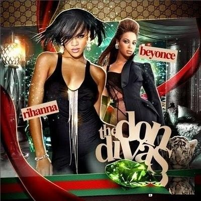 Rihanna Beyonce The Don Divas Rihanna Beyonce Rihanna Albums