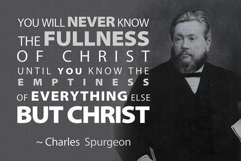 Top quotes by Charles Spurgeon-https://s-media-cache-ak0.pinimg.com/474x/7e/6e/8d/7e6e8d7279a79285009b33aa7e4d886f.jpg