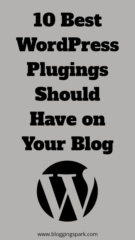 Top 10 Must Have WordPress Plugins for 2019