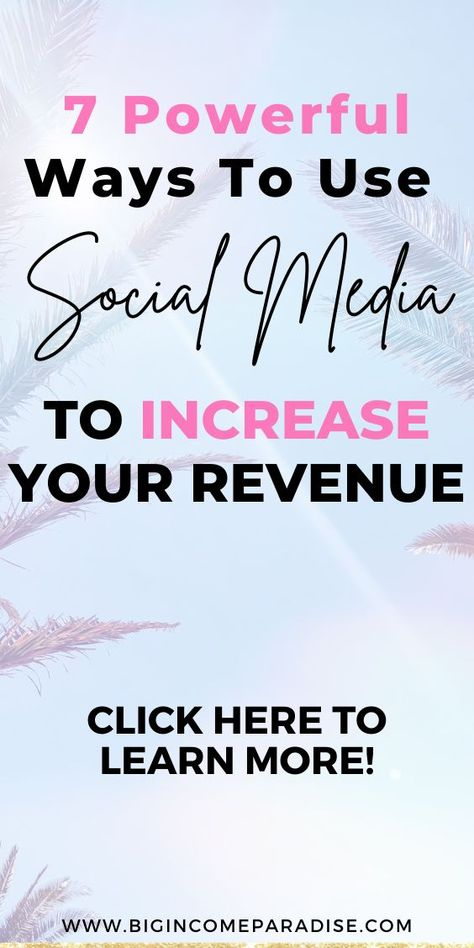 7 Simple Ways To Use Social Media & Increase Your Revenue