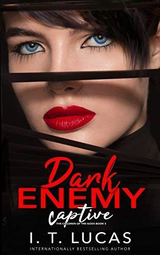 Free Pdf Dark Enemy Captive The Children Of The Gods Paranormal Romance Series Volume 5 Fre In 2020 Paranormal Romance Series Romance Series Books Paranormal Romance