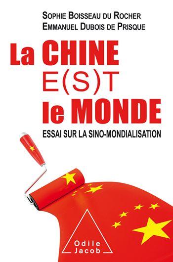 Chine E S T Le Monde La Essai Sur La Sino Mondialisation Livre Politique Telechargement Telecharger Epub