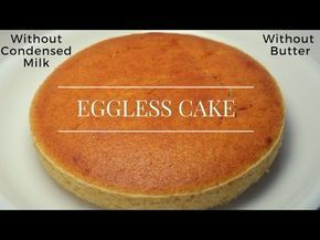 Eggless Cake Without Condensed Milk Or Butter Cooker Cake Eggless Cake Eggless Cake Recipe
