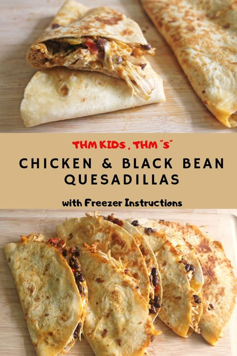 Chicken And Black Bean Quesadillas Thm Kids, Thm S Options - My Table Of Three Healthy Dinner Recipes, Low Carb Recipes, Mexican Food Recipes, Cooking Recipes, Meat Recipes, Healthy Black Bean Recipes, Trim Healthy Recipes, Healthy Meal Prep, Fruit Recipes