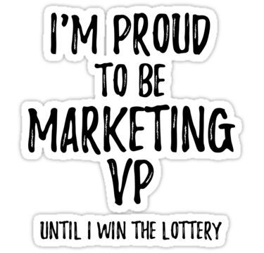 I M Proud To Be Marketing Vp Until I Win The Lottery Funny Gift For Coworker Office Gag Joke In 2020 Funny Quotes Funny Quotes Sarcasm Funny Gifts