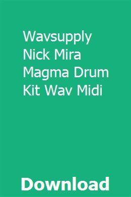 Wavsupply Nick Mira Magma Drum Kit Wav Midi download full