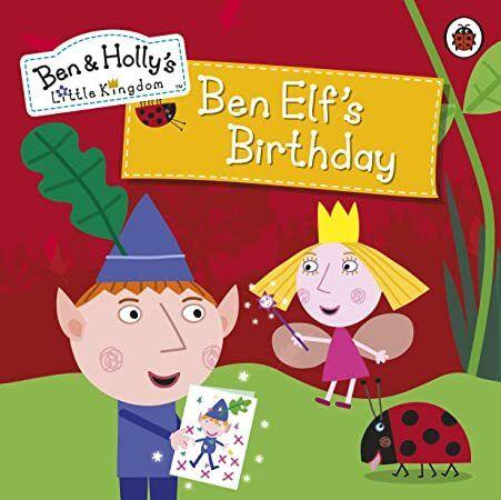 Ebook Ben And Holly S Little Kingdom Ben Elf S Birthday Storybook Ben Holly S Little Kingdom Ben And Holly Ben Elf Picture Story Books