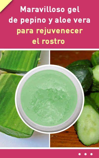 Maravilloso Aloevera De Pepino Y Aloevera Para Rejuvenecer El Rostro Piel Nutrition Natural Kitchen Skin Care Tips