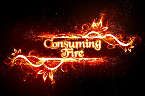 our god consuming fire   Our God is a Consuming Fire