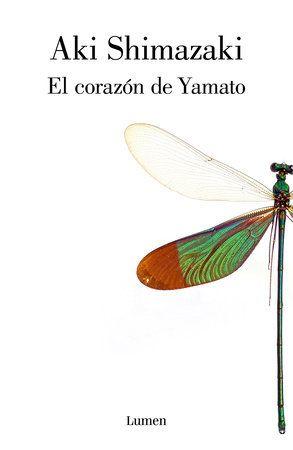 El Corazón De Yamato Yamato S Heart By Aki Shimazaki 9788426406262 Penguinrandomhouse Com Books In 2021 Books Ebook Books To Read