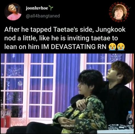 This day Tae looked so exhausted that he looked pale and wanted to collapse, so maybe that's why JK let him lean onto him