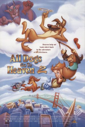 All Dogs Go To Heaven 2 1996 Poster In 2020 All Dogs Dogs