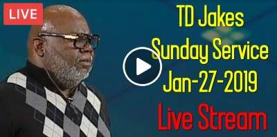 TD Jakes Sunday Service (January-27-2019) Live Stream | T D  Jakes