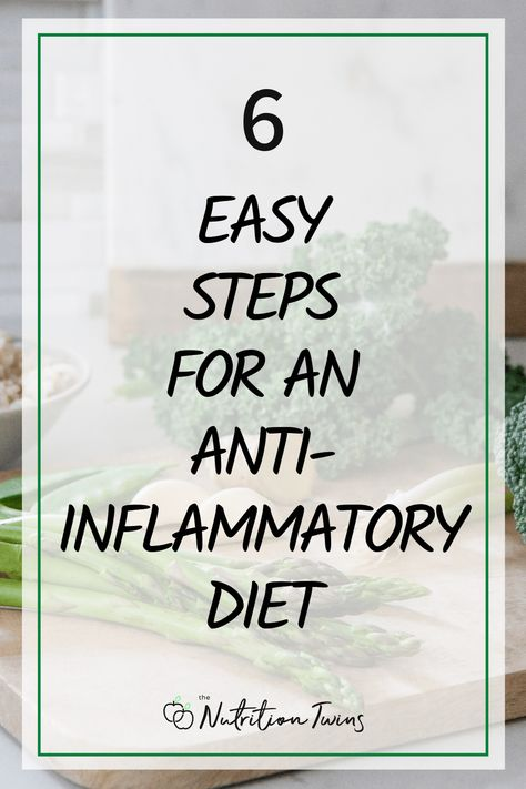 6 Easy Steps for an Anti-Inflammatory Diet. Use these anti-inflammatory recipes and anti-inflammatory foods to flood your body with antioxidants and fight disease and aging. Perfect for a Mediterranean diet plan. Easy meal prep makes staying healthy more realistic. #antiinflammatory #recipes #healthyrecipes #antiinflammatorydiet For MORE RECIPES, fitness  nutrition tips please SIGN UP for our FREE NEWSLETTER www.NutritionTwins.com
