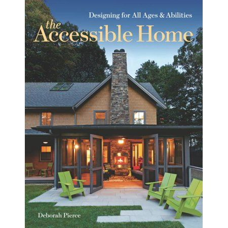 The Accessible Home Designing For All Ages And Abilities Paperback Walmart Com In 2020 Accessible Kitchen Bathroom Safety Handicap Bathroom