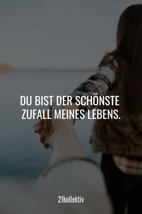 Du bist der schönste Zufall meines Lebens. - #bist #der #du #Lebens #meines #quotes #schönste #Zufall