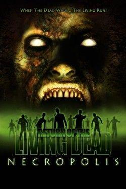 El Regreso De Los Muertos Vivientes 4 Necrópolis Full Movies Zombie Movies Living Dead