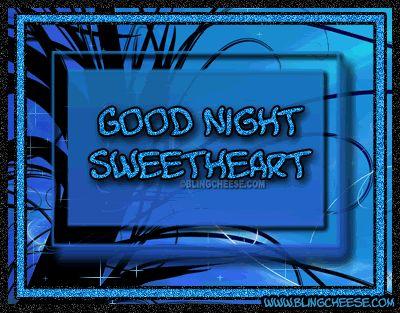 GOOD NIGHT SWEETHEART