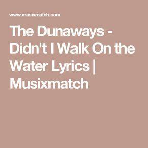 The Dunaways - Didn't I Walk On the Water Lyrics
