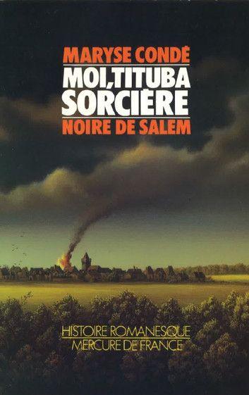 Moi Tituba Sorciere Noire De Salem Ebook By Maryse Conde Sorciere Salem Sorcieres De Salem