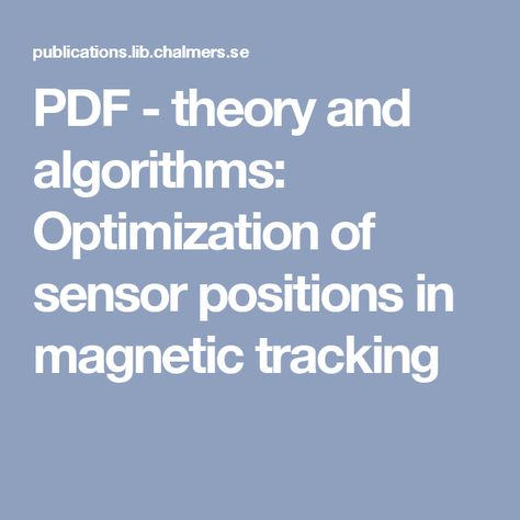 PDF - theory and algorithms: Optimization of sensor positions in magnetic tracking