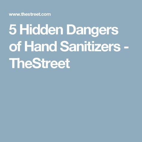 5 Hidden Dangers Of Hand Sanitizers Thestreet Hand Sanitizer
