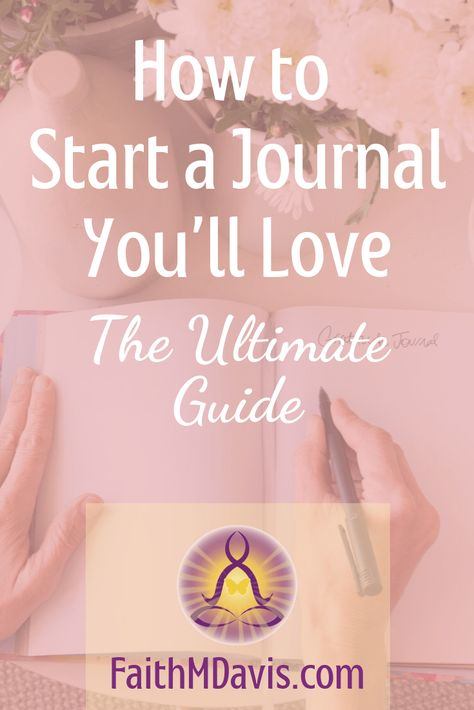 Wanna know how to start a journal you'll love? Here's the ultimate guide to journaling, including journaling tips and inspiration to get you started. #journaling #bulletjournal #journal #selfcare #selfdiscovery #mindfulness #spirituality #meditation #stressrelief #spiritual #lawofattraction #grateful #happiness #abundance #selflove #bulletjournaling #positivethoughts #positivethinking #loa #manifest #positivelife #mentalhealth #artjournal #positivemind #innerpeace #planner #diary #faithmdavis