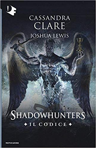 Scaricare Il Codice Shadowhunters Libri Pdf Gratis Cassandra Clare Shadowhunters Libri