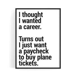 Travel Quotes This Travel Quote Is Funny Unique And 100 Relatable Get A New Look For Your Home Or Office O In 2020 Quotes To Live By Travel Quotes Buying Plane Tickets