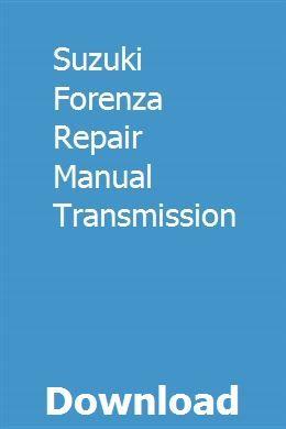 Suzuki Forenza Repair Manual Transmission Repair Manuals Manual Transmission Transmission