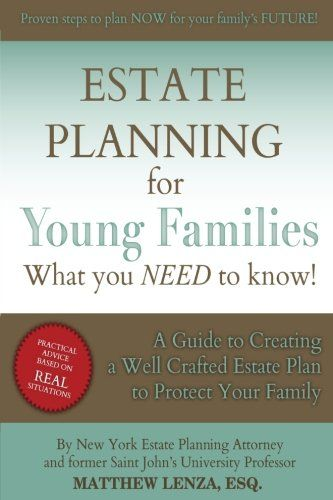 Download Pdf Estate Planning For Young Families What You Need To Know Free Epub Mobi Ebooks Estate Planning How To Plan Young Family