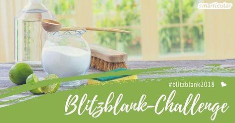 Die Blitzblank Challenge Gemeinsam Putzen Und Ausmisten In 21 Tagen Ordnung Macht Glucklich Fruhjahrsputz Ausmisten Putz