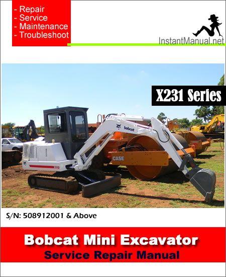 Bobcat 231 X231 Mini Excavator Service Manual 508912001 Above Mini Excavator Excavator Bobcat