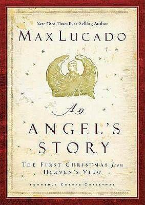 Pdf Download An Angel S Story By Max Lucado Free Epub Angel Stories Max Lucado Christmas Novella