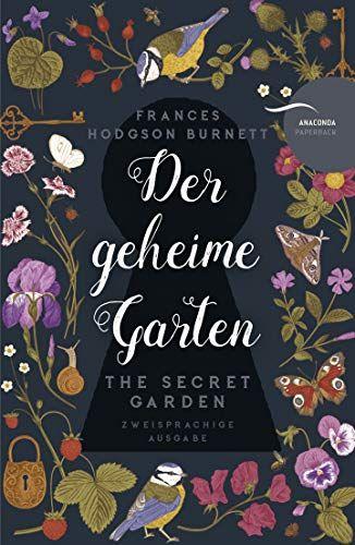 Der Geheime Garten The Secret Garden Deutsch Englisch Zweisprachig Garten Secret Der Geheime Geheime Garten The Secret Garden Geheimer Garten