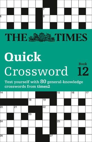 The Times Quick Crossword Book 12 80 World Famous Crossword Puzzles From The Times2 By The Times Mind Games Crossword Puzzles Quizzes Games Mind Games Puzzles