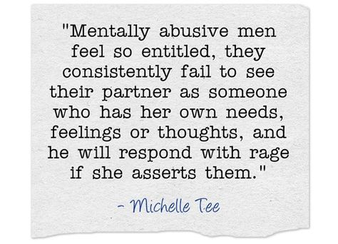 """""""Mentally abusive men feel so entitled, they consistently"""