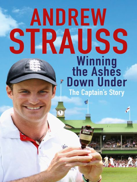 Andrew Strauss: Winning the Ashes Down Under (eBook)